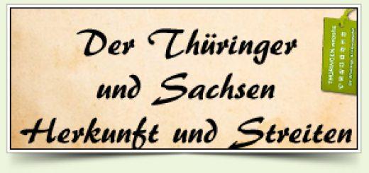 Der Thüringer und Sachsen Herkunft und Streiten