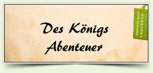 Des Königs Abenteuer
