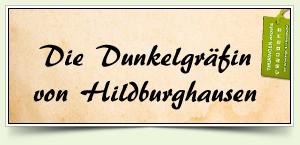 Die Dunkelgräfin von Hildburghausen