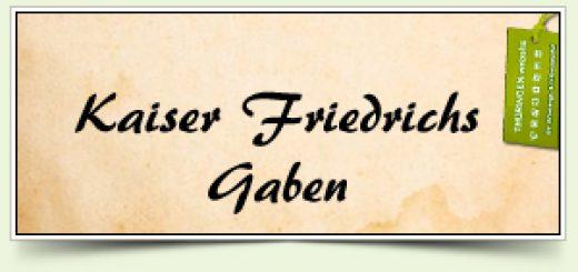 Kaiser Friedrichs Gaben