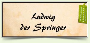 Ludwig der Springer