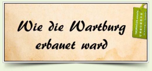 Wie die Wartburg erbauet ward